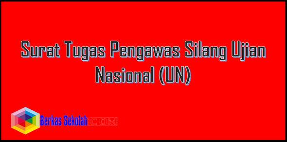 Surat Tugas Pengawas Silang Ujian Nasional (UN)