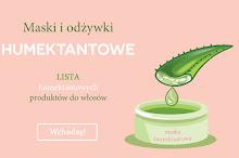 Maski i odżywki humektantowe - 7 kosmetyków nawilżających do włosów