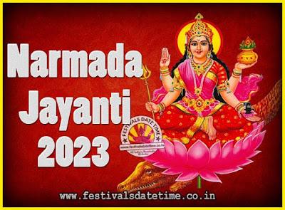 2023 Narmada Jayanti Puja Date & Time, 2023 Narmada Jayanti Calendar