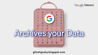 How to backup any of Google Products data through Google Takeout, how to use it?