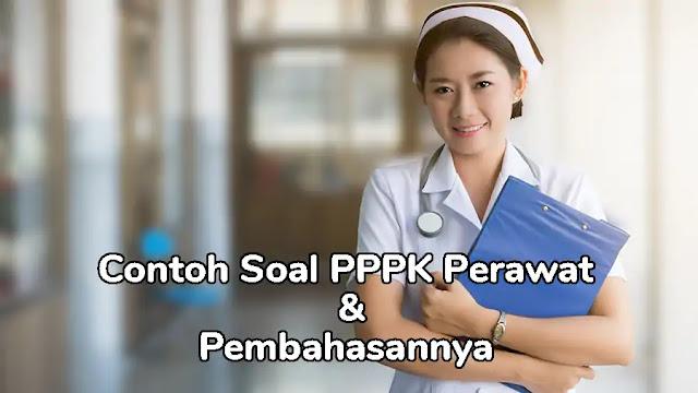 Contoh Soal PPPK (P3K) Perawat dan Pembahasannya