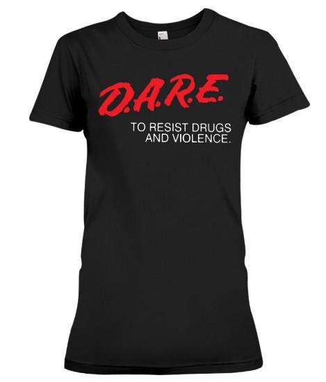 DARE To Resist Drugs and Violence T Shirts Hoodie sweater Sweatshirt Jacket