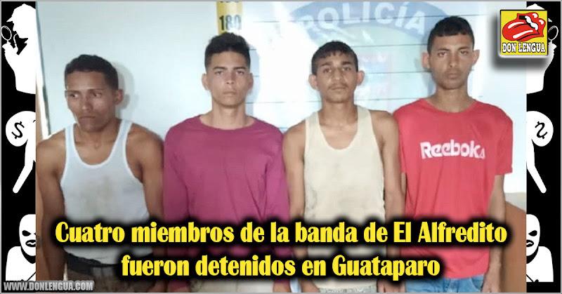 Cuatro miembros de la banda de El Alfredito fueron detenidos en Guataparo