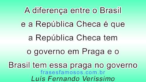 A Diferença entre o Brasil e a República Checa - Frases Luís Fernando Veríssimo