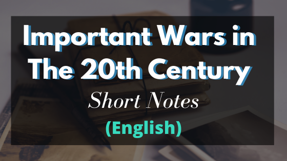 Important Wars of The 20th Century - History Study Material