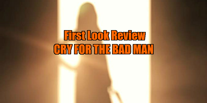 cry for the bad man review