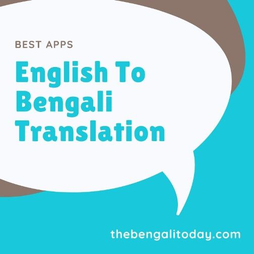 English To Bengali Translation - List Of Best Apps And Sites