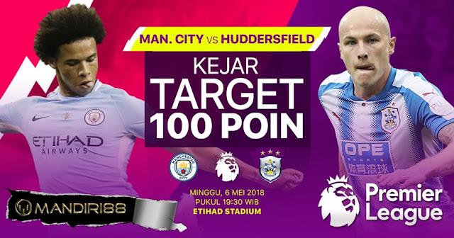 Prediksi Manchester City Vs Huddersfield Town, Minggu 06 Mei 2018 Pukul 19.30 WIB