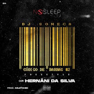 Dj Soneca - Freestyle (feat Hernâni Da Silva) (Prod. Arletchek) (Rap) (Download)