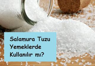Salamura Tuzu Yemeklerde Kullanılır mı?