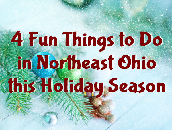 four fun things to do in northeast ohio this holiday season - Fun Things To Do On Christmas Eve