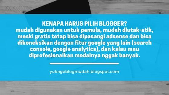 alasan memilih platform blogger/ blogspot