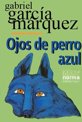 Carátula de Ojos de perro azul (Grupo Editorial norma - 2000) de Gabril García Márquez