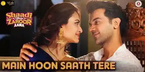 Main Hoon Saath Tere Lyrics | Shaadi Mein Zaroor Aana