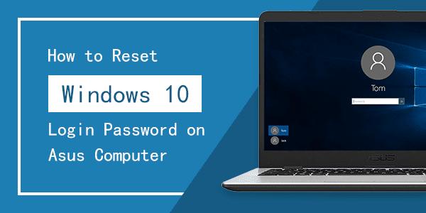 Reset Windows 10 Login Password on Asus Computer