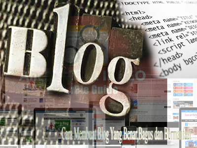 Cara Membuat Blog Yang Benar,Bagus dan Bermanfaat