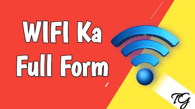 WiFi-Ka-Full-Form