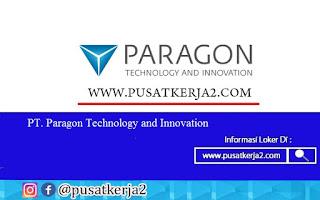 Loker Jabodetabek SMA SMK PT Paragon Technology and Innovation Tahun 2020