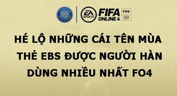 FIFA ONLINE 4   Hé lộ những cái tên mùa thẻ EBS được người Hàn dùng nhiều nhất Fo4