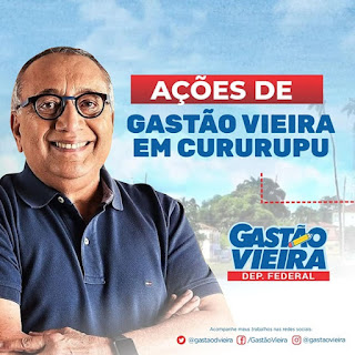 Confira as ações do deputado federal Gastão Vieira no município de Cururupu