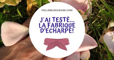 test, testeuse, blogueuse, blog, avis, frenchblog, partenariat, produit offert, la fabrique d'écharpe, écharpe, influence4you