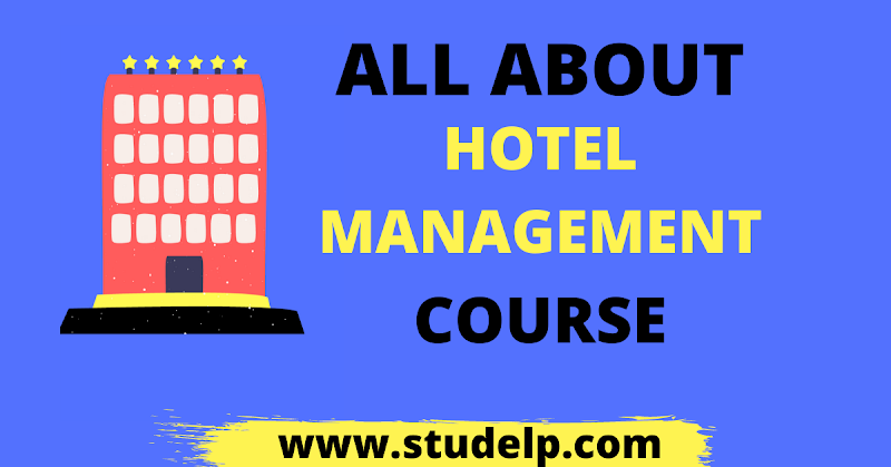About Hotel Management Course in detail -  Want to make Career?