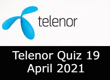 Telenor Quiz Answers Today 19 April | Telenor Quiz Today 19 April 2021