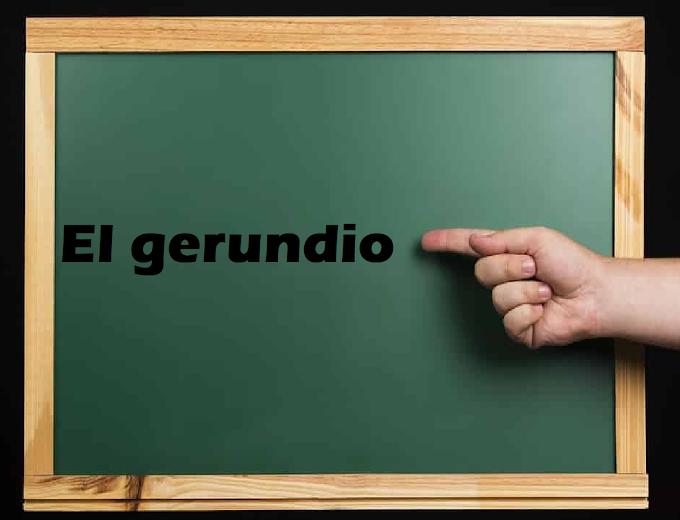 LAS FORMAS NO PERSONALES: EL GERUNDIO