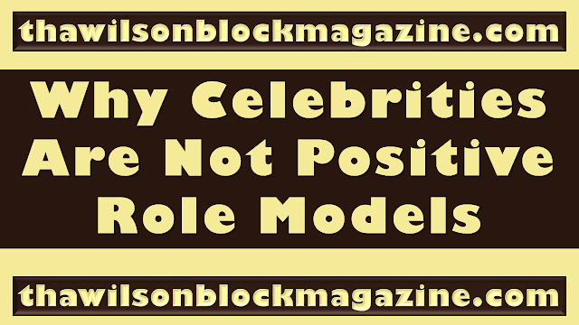 PODCAST: Why Celebrities Are Not Positive Role Models