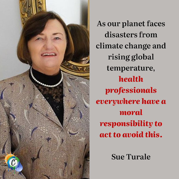 As our planet faces disasters from climate change and rising global temperature, health professionals everywhere have a moral responsibility to act to avoid this. — Sue Turale, editor in chief of the International Nursing Review