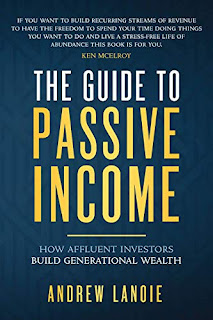 The Guide to Passive Income: How Affluent Investors Build Generational Wealth book promotion sites Andrew Lanoie