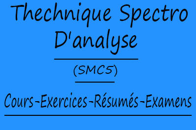 Thechnique Spectro D'analyse (SMC5) Cours // Td Et Exercices // Résumés // Examens