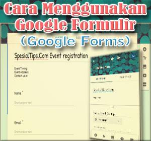 Cara Menggunakan Google Formulir (Google Forms)