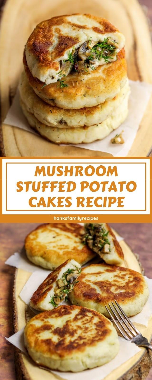 MUSHROOM STUFFED POTATO CAKES RECIPE