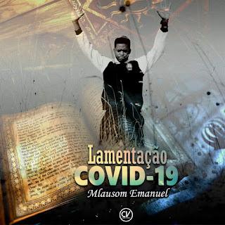 Mlausom Emanuel - Lamentação Covid-19 (Gospel)
