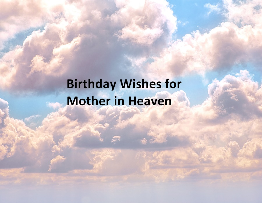 Birthday Wishes for Mother in Heaven