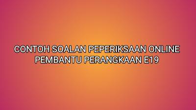 Contoh Soalan Peperiksaan Pembantu Perangkaan E19 2019