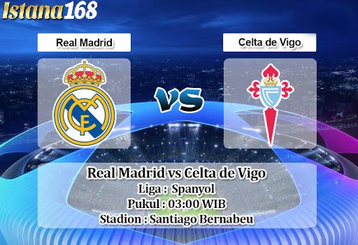 Prediksi Bola Akurat Istana168 Real Madrid vs Celta de Vigo 17 Februari 2020
