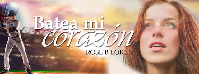 Batea mi corazón – Rose B. Loren (Rom)   Banner%2B-%2BBatea%2Bmi%2Bcoraz%25C3%25B3n
