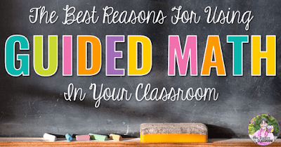"""Photo of chalkboard with chalk and brush with text, """"The Best Reasons for Using Guided Math in Your Classroom"""""""