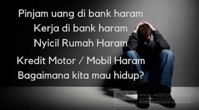 Kredit Rumah Haram, Kendaraan Beroda Empat Haram, Motor Haram, Bagaimana Kita Mau Hidup?