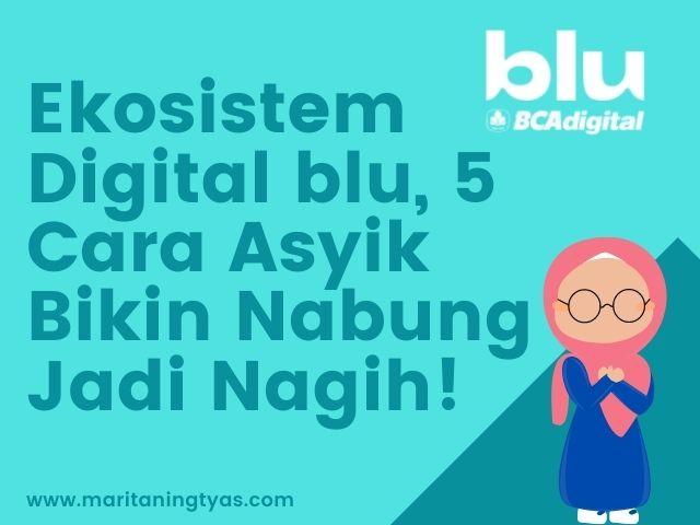 ekosistem digital blu bikin nabung jadi nagih