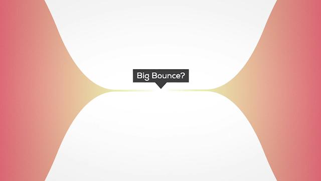 Bisa Jadi Big Bounce