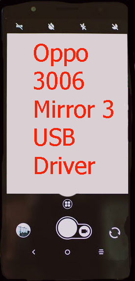 Oppo 3006 Mirror 3 USB Driver Download
