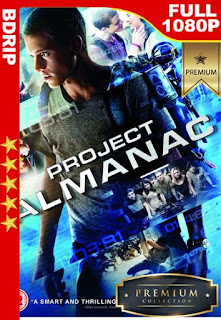 Proyecto Almanac (2015) [1080p BDrip] [Latino-Inglés] [GoogleDrive]