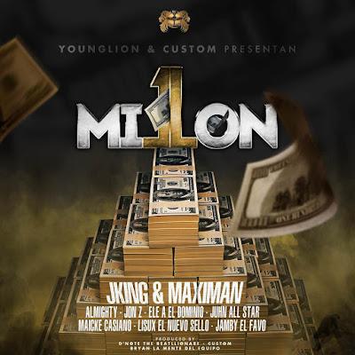 1 Millon - J King & Maximan Ft. Almighty, Jon Z, Ele A El Dominio, Juhn, Maicke Casiano, Lisux & Jamby El Favo