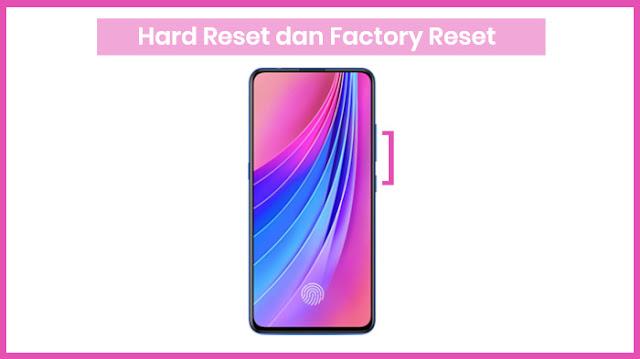 Hard Reset dan Factory Reset HP Vivo V15 dan V15 Pro