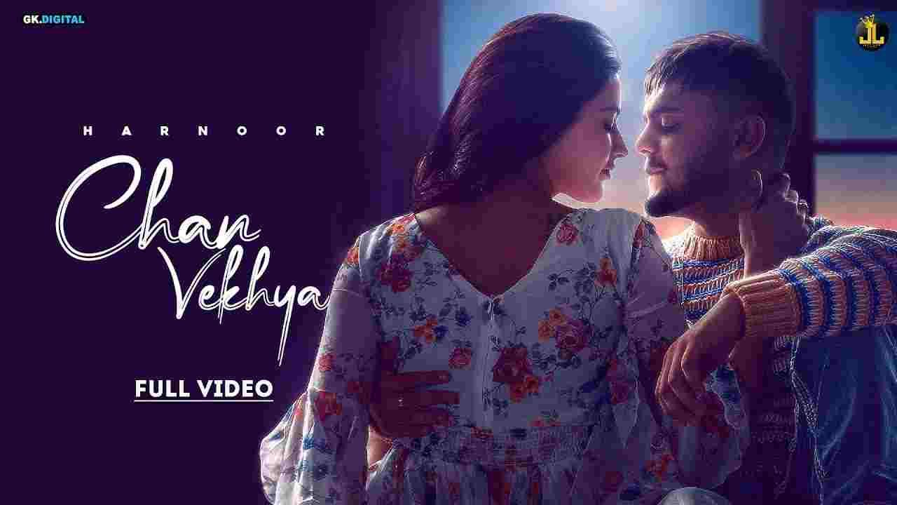 चन वेख्या Chan vekhya lyrics in Hindi Harnoor Punjabi Song