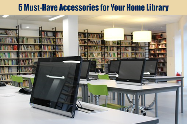 5 Must-Have Accessories for Your Home Library