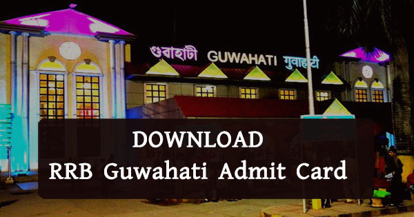 DOWNLOAD RRB ADMIT CARD 2020